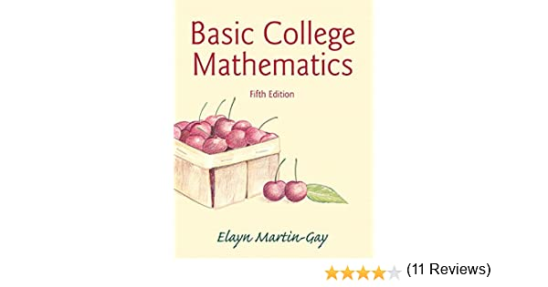 Basic College Mathematics (5th Edition): Elayn Martin-Gay ...