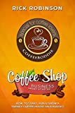 Coffee Shop Business Smart Startup: How to Start - Best Reviews Guide