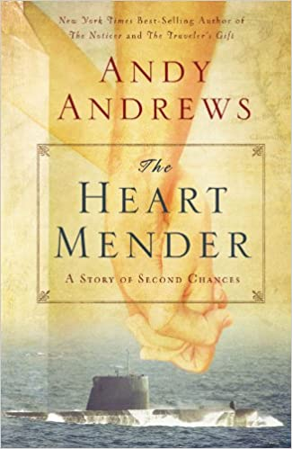 The Heart Mender: A Story of Second Chances: Andy Andrews