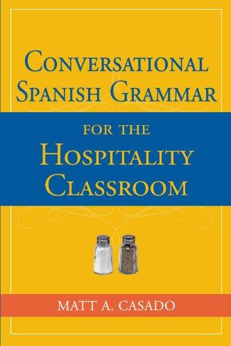 Conversational Spanish Grammar for the Hospitality Classroom by Matt A Casado