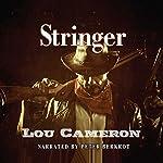 Stringer: Stringer, Book 1 | Lou Cameron