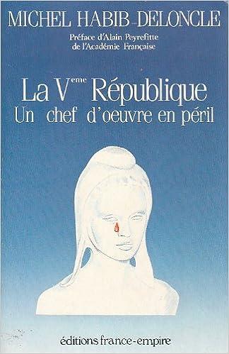 Télécharger en ligne La Ve République, un chef-d'oeuvre en péril pdf