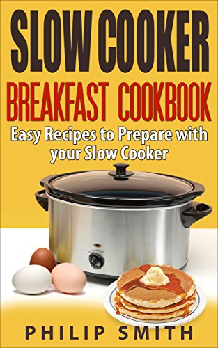 Slow Cooker Breakfast Cookbook