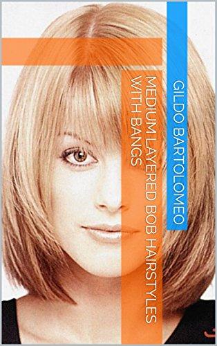 Medium Layered Bob Hairstyles With Bangs - Kindle edition by gildo ...