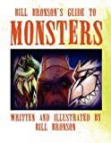 Bill Bronson's Guide to Monsters, Bill Bronson, 1456013653