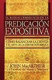 El Redescubrimiento de la Predicación Expositiva, John F. MacArthur, 0899225284
