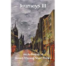 Journeys III: An Anthology of Short Stories (The Journeys Anthology Series Book 3)