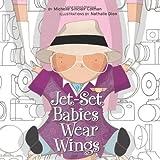 Jet-Set Babies Wear Wings (An Urban Babies Wear Black Book)