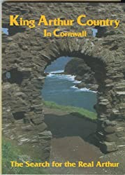 King Arthur Country in Cornwall: In Search of the Real Arthur