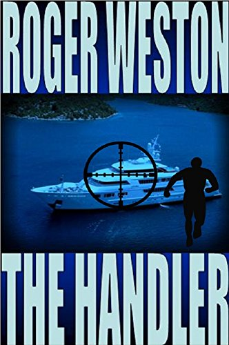 The Handler: A Chuck Brandt Thriller (The Brandt Series Book 2) by [Weston, Roger]