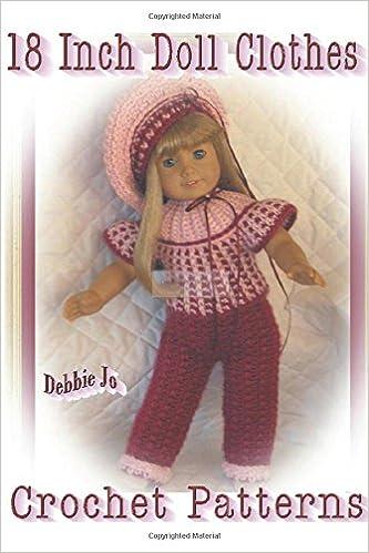 18 Inch Doll Clothes Crochet Patterns Debbie Jo Loftin