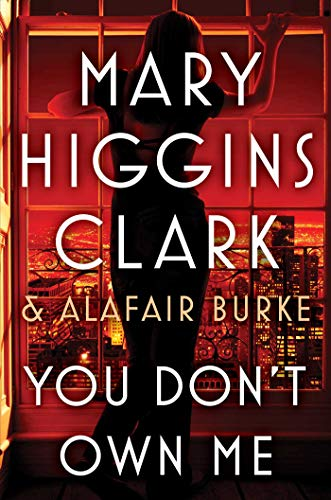 You Don't Own Me (An Under Suspicion Novel) by [Clark, Mary Higgins, Burke, Alafair]
