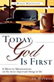 Today God Is First by Hillman, Os [Destiny Image,2002] (Paperback)