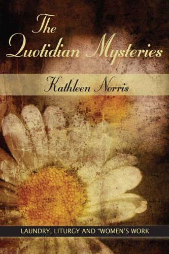 Quotidian Mysteries, The: Laundry, Liturgy and