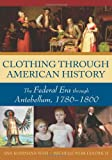 Clothing Through American History, Michelle Webb Fandrich and Susan W. Greene, 0313335338