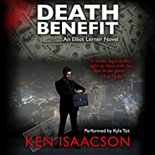 Death Benefit: An Elliot Lerner Novel Audiobook by Ken Isaacson Narrated by Kyle Tait