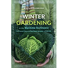 Winter Gardening in the Maritime Northwest: Cool Season Crops for the Year-Round Gardener