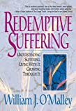 img - for Redemptive Suffering: Understanding Suffering, Living With It, Growing Through It. book / textbook / text book