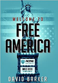 Welcome to Free America by [Barker, David]