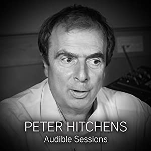 FREE: Audible Sessions with Peter Hitchens Speech