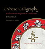 img - for Chinese Calligraphy: 50 Characters to Inspire Peace and Calm - Includes Book & Practice Journal book / textbook / text book