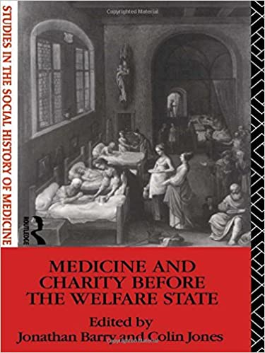 Book Medicine and Charity Before the Welfare State (Studies in the Social History of Medicine)