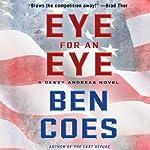 Eye for an Eye: A Dewey Andreas Novel, Book 4 | Ben Coes
