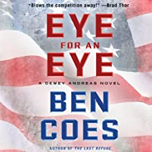 Eye for an Eye: A Dewey Andreas Novel, Book 4 Audiobook by Ben Coes Narrated by Peter Hermann