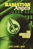 The Radiation Angels, James Ross, 1594262101