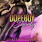 A DopeBoy and His Shorty Hörbuch von JaKeyah L Glover,  True Glory Publications Gesprochen von: Cee Scott