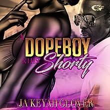 A DopeBoy and His Shorty | Livre audio Auteur(s) : JaKeyah L Glover,  True Glory Publications Narrateur(s) : Cee Scott