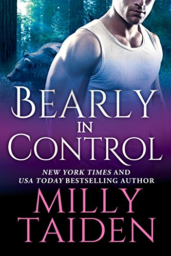 Bearly in Control (Shifters Undercover Book 1) by [Taiden, Milly]