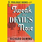 Tweak the Devil's Nose | Richard Deming