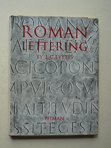 (Roman Lettering: A Study Of The Letters Of The Inscription At The Base Of The Trajan Column, With An Outline Of The History Of Lettering In Britain.)