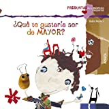 Que te gustaria ser de mayor? / What would you like to be when you grow up? (Spanish Edition)