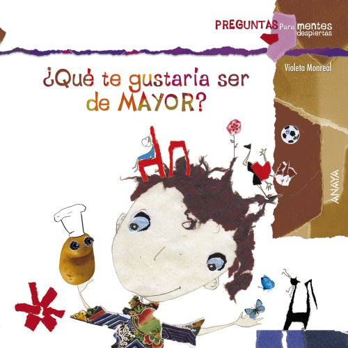 Que te gustaria ser de mayor? / What would you like to be when you grow up? (Spanish Edition) by Anaya Infantil