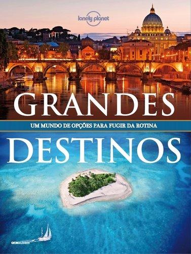 Grandes Destinos - Coleção Lonely Planet