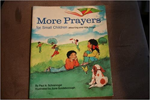 More Prayers for Small Children: About Big and Little Things