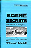 Scene Secrets (Screenwriting Blue Books Book 11)