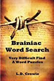 Brainiac Word Search Very Difficult Find A Word Puzzles