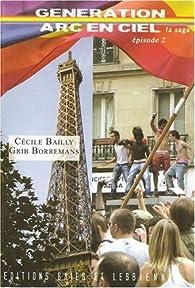 Génération Arc-en-Ciel, Tome 2 : par Cécile Bailly
