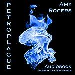 Petroplague   Amy Rogers