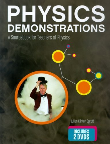 Physics Demonstrations: A Sourcebook for Teachers of Physics 1st edition by Sprott, Julien Clinton (2006) Hardcover