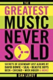 The Greatest Music Never Sold, Dan Leroy, 0879309059
