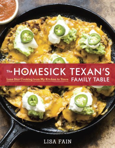 The Homesick Texan's Family Table: Lone Star Cooking from My Kitchen to Yours by Lisa Fain