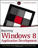 Beginning Windows 8 Application Development, Ani Babaian and Zoltán Árvai, 1118012682