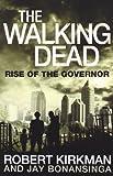 The Walking Dead: Rise of the Governor (Walking Dead 1) by Kirkman, Robert, Bonansinga, Jay (2011)