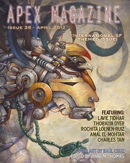 Apex Magazine - Issue 35 by [Tidhar, Lavie, Dyer, Thoraiya, Loenen-Ruiz, Rochita, El-Mohtar, Amal]
