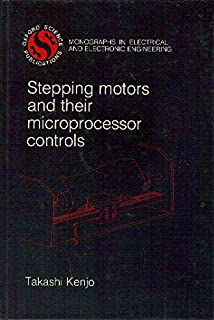 How to control stepper motors the most comprehensive easy to stepping motors and their microprocessor controls monographs in electrical and electronic engineering fandeluxe Choice Image