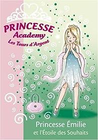 Princesse Academy-Les Tours d'Argent, Tome 12 : Princesse Emilie et l'Etoile des Souhaits par Vivian French
